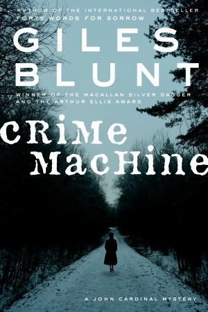 Crime Machine (John Cardinal and Lise Delorme Mystery #5)