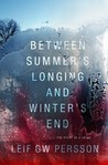 Between Summer's Longing and Winter's End (Fall of the Welfare State, #1)