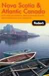 Fodor's Nova Scotia & Atlantic Canada, 10th Edition: With New Brunswick, Prince Edward Island, and Newfoundland & Labrador (Fodor's Gold Guides)