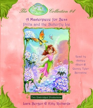 Disney Fairies Collection #4: A Masterpiece for Bess, Prilla and the Butterfly Lie (Tales of Pixie Hollow #7-8)
