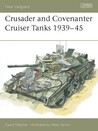Crusader and Covenanter Cruiser Tanks 1939–45