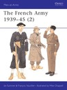 The French Army 1939-45 (2) (Men-At-Arms Series, 318)