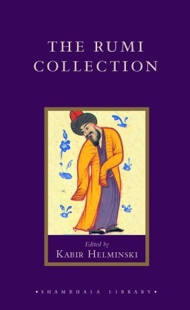 The Rumi Collection by Jalaluddin Rumi