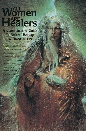 All Women Are Healers: A Comprehensive Guide to Natural Healing