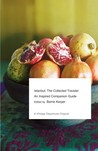 Istanbul: The Collected Traveler: An Inspired Companion Guide