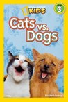 Cats vs. Dogs (National Geographic Readers)