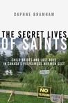 The Secret Lives of Saints by Daphne Bramham