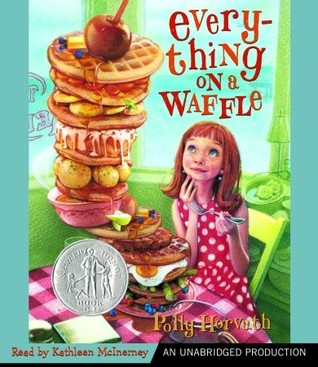 Everything on a Waffle by Polly Horvath
