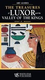 Luxor and the Valley of the Kings by Kent R. Weeks