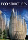 Eco Structures: Forms of Sustainable Architecture