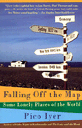 Falling Off the Map by Pico Iyer
