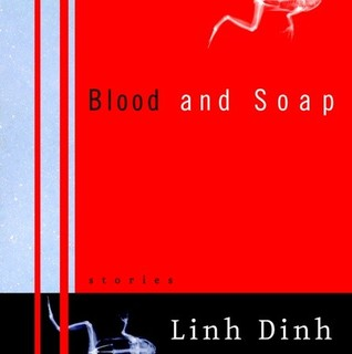 Blood and Soap by Linh Dinh