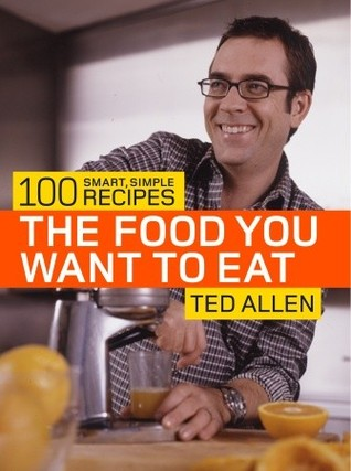The Food You Want to Eat by Ted Allen