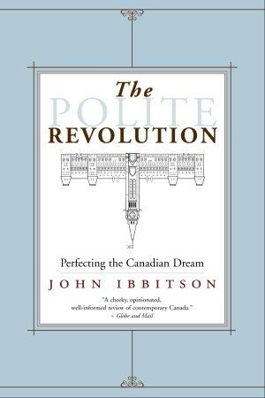 The Polite Revolution by John Ibbitson