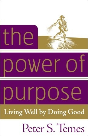 The Power of Purpose: Living Well by Doing Good