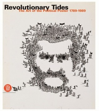 Revolutionary Tides: The Art of the Political Poster 1914-1989