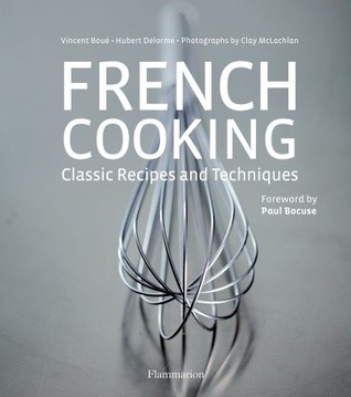 French Cooking: Classic Recipes and Techniques