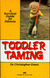 Toddler Taming: A Survival Guide for Parents