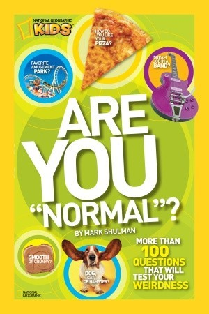 """Are You """"Normal""""?: More Than 100 Questions That Will Test Your Weirdness"""