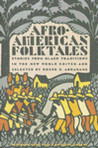 Afro-American Folktales (Pantheon Fairy Tale and Folklore Library)