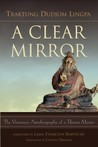 A Clear Mirror by Dudjom Lingpa