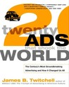 Twenty Ads That Shook the World: The Century's Most Groundbreaking Advertising and How It Changed Us All