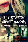 Thieves Get Rich, Saints Get Shot (Hailey's War #2)