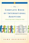 The Complete Book of International Adoption by Dawn Davenport