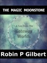 The Magic Moonstone (A Tale from the Gateway Worlds)