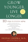 Grow Younger, Live Longer: Ten Steps to Reverse Aging