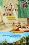 A Venetian Affair: A True Tale of Forbidden Love in the 18th Century