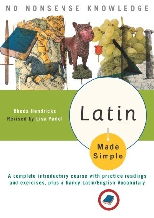 Latin Made Simple: A complete introductory course with practice readings and exercises, plus a handy Latin/English vocabulary (Made Simple)