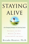 Staying Alive: Life-Changing Strategies for Surviving Cancer