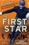 The First Star: Red Grange and the Barnstorming Tour That Launched the NFL