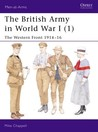 The British Army In World War I (1): The Western Front 1914–16