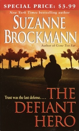 The Defiant Hero by Suzanne Brockmann