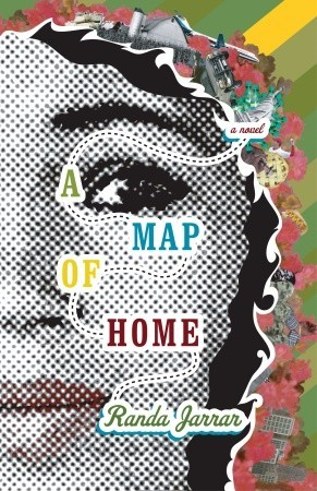 A Map of Home by Randa Jarrar — Reviews, Discussion, Bookclubs, Lists