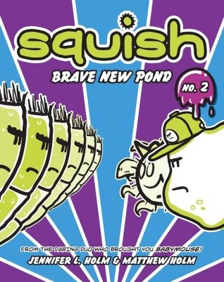 Brave New Pond (Squish, #2)