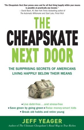 The Cheapskate Next Door by Jeff Yeager