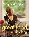 Great Food, All Day Long: Cook Splendidly, Eat Smart