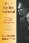 Your Psychic Potential: A Guide to Psychic Development