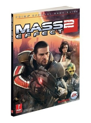 Mass Effect 2 (Covers All Platforms and All DLC): Prima Official Game Guide