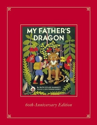 My Father's Dragon Limited Edition of the 60th Anniversary De... by Ruth Stiles Gannett