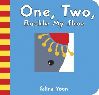 One, Two, Buckle My Shoe by Salina Yoon