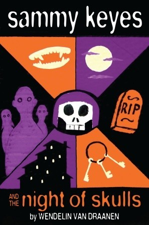 Sammy Keyes and the Night of Skulls by Wendelin Van Draanen