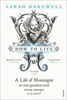 Couverture de How to Live: A Life of Montaigne in one question and twenty attempts at an answer