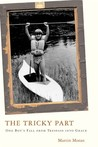 The Tricky Part: One Boy's Fall from Trespass into Grace