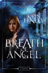 Breath of Angel by Karyn Henley