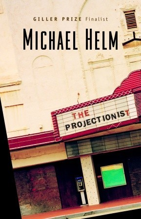 The Projectionist by Michael Helm