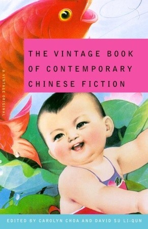The Vintage Book of Contemporary Chinese Fiction by David Su Li-Qun